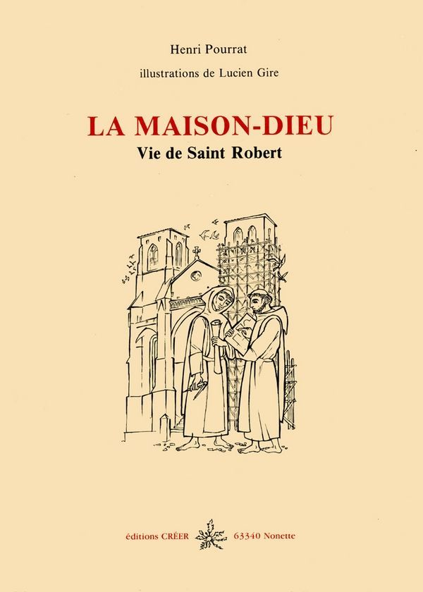 LA MAISON-DIEU, VIE DE SAINT ROBERT