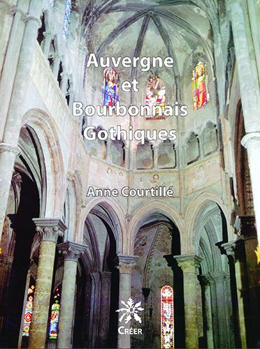 AUVERGNE ET BOURBONNAIS GOTHIQUES - I LES DEBUTS