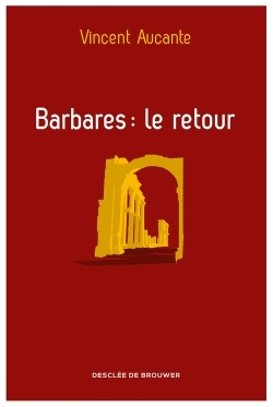 BARBARES : LE RETOUR