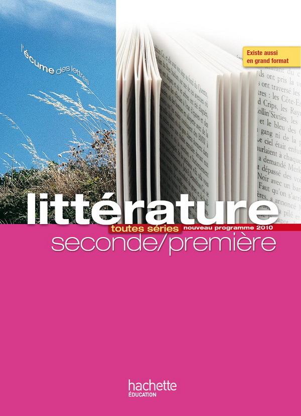 L'ECUME DES LETTRES - LITTERATURE 2DE / 1RE - LIVRE ELEVE FORMAT COMPACT - EDITION 2011