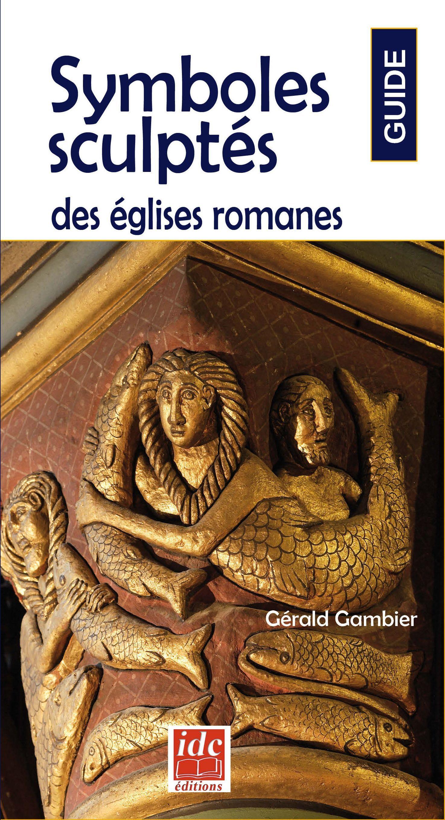 SYMBOLES SCULPTES DANS LES EGLISES ROMANES
