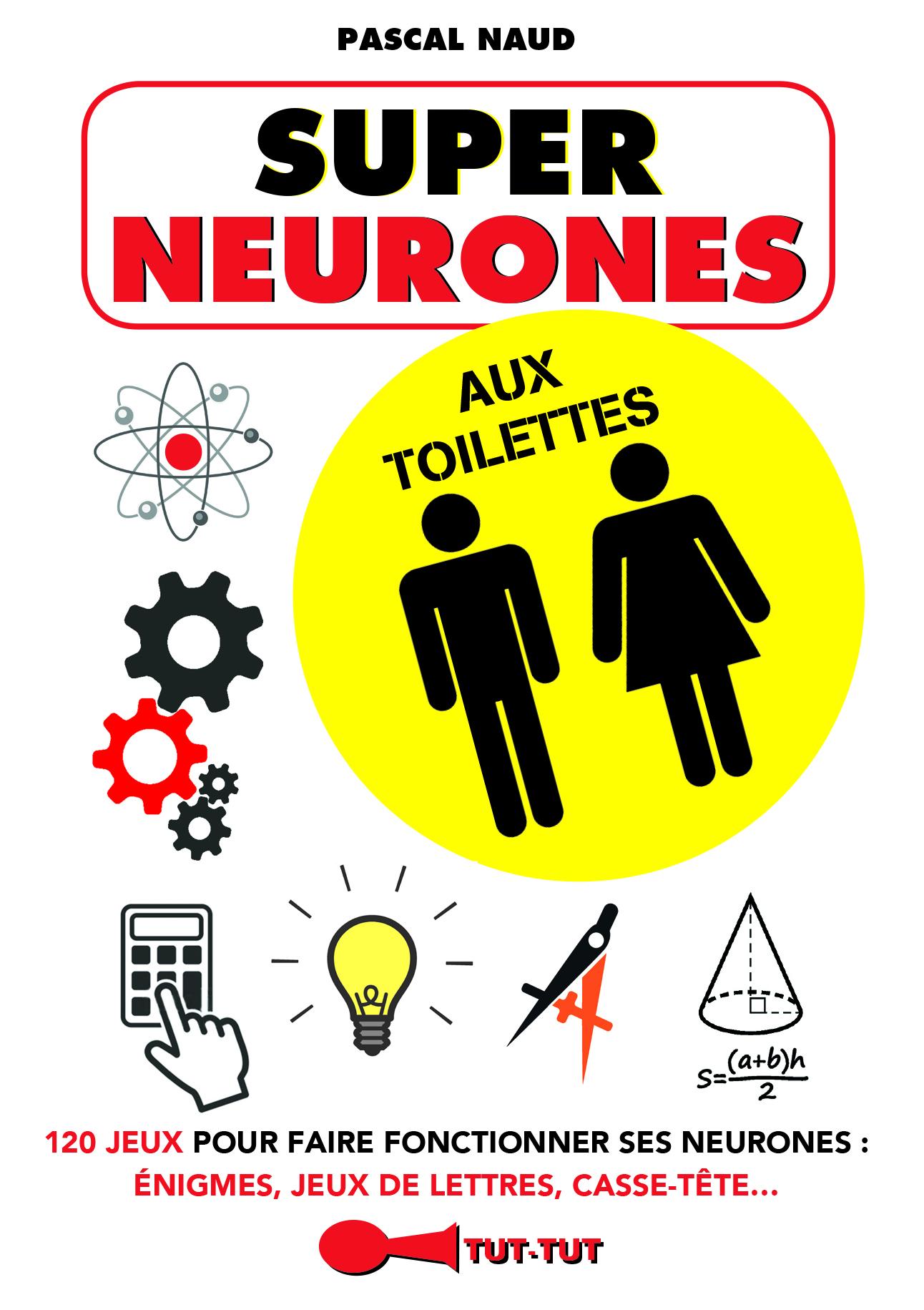 SUPER NEURONES AUX TOILETTES