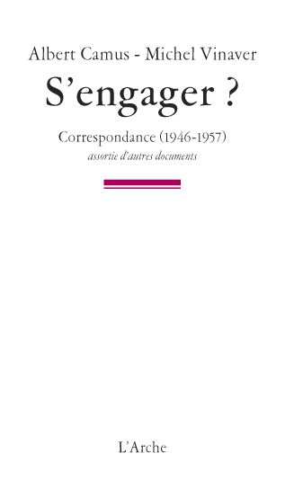 S'ENGAGER? CORRESPONDANCE 1946 - 1957