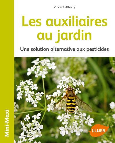 LES AUXILIAIRES AU JARDIN - UNE SOLUTION ALTERNATIVE AUX PESTICIDES