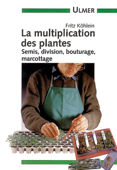 MULTIPLICATION DES PLANTES  (LA)