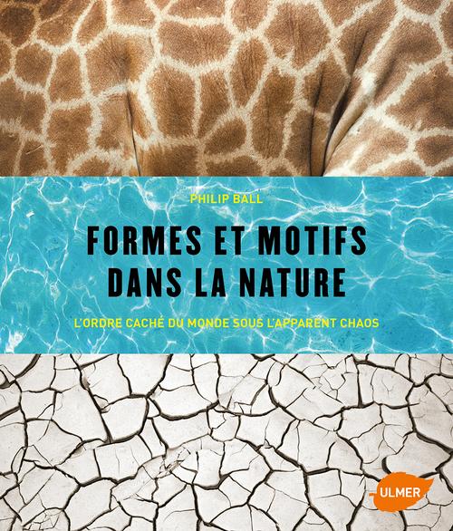 FORMES ET MOTIFS DANS LA NATURE. L'ORDRE CACHE DU