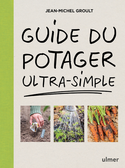 GUIDE DU POTAGER ULTRA-SIMPLE