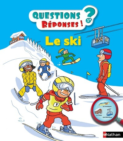 LE SKI - QUESTION ? REPONSES ! 5 ANS +