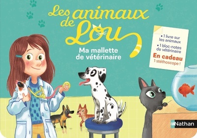 LES ANIMAUX DE LOU - MA MALLETTE DE VETERINAIRE