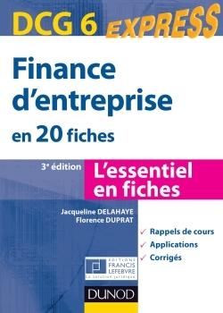 FINANCE D'ENTREPRISE - DCG 6 - 3E ED. - EN 20 FICHES