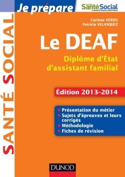 JE PREPARE LE DEAF - 2ED. - DIPLOME D'ETAT D'ASSISTANT FAMILIAL - ED. 2013-2014