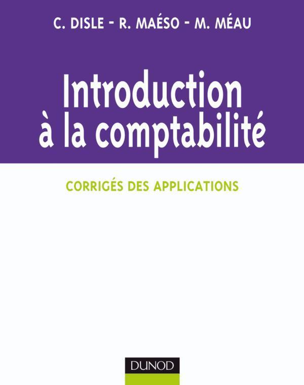 INTRODUCTION A LA COMPTABILITE - CORRIGES DU COURS