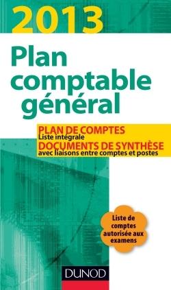 PLAN COMPTABLE GENERAL 2013 - 17E ED. - PLAN DE COMPTES & DOCUMENTS DE SYNTHESE