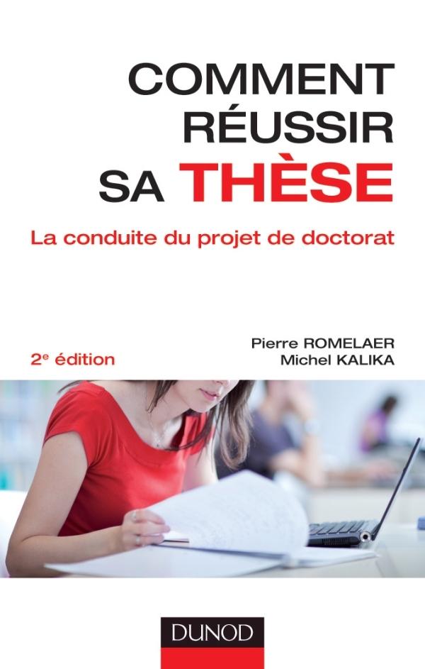 COMMENT REUSSIR SA THESE - 2E EDITION - LA CONDUITE DU PROJET DE DOCTORAT