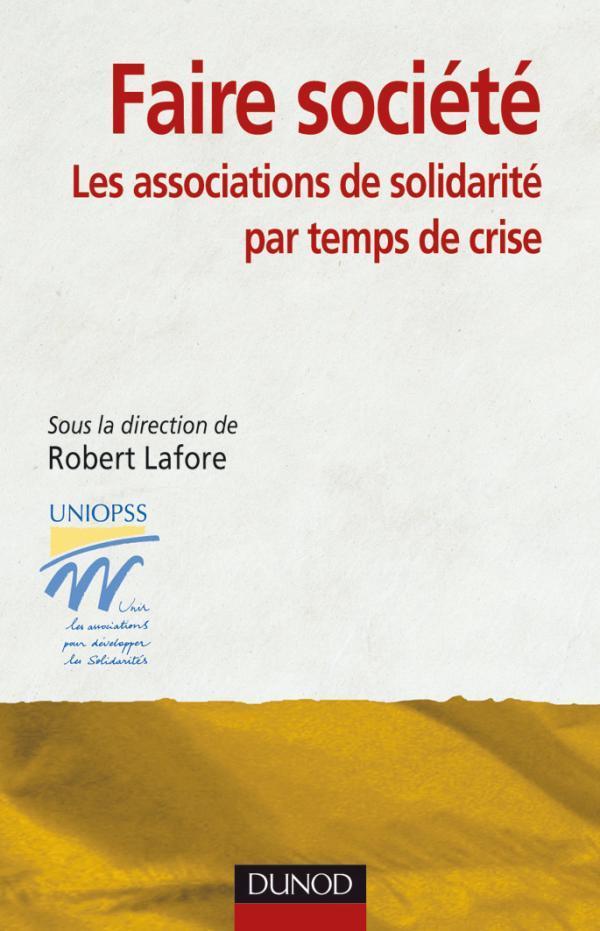 FAIRE SOCIETE : LES ASSOCIATIONS DE SOLIDARITE PAR TEMPS DE CRISE