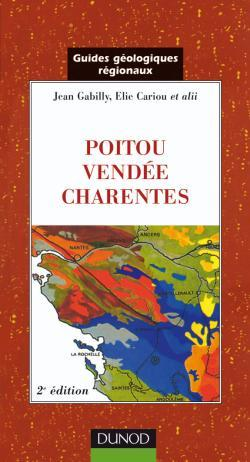 GUIDE GEOLOGIQUE - POITOU, VENDEE, CHARENTES - 2EME EDITION
