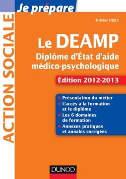 JE PREPARE LE DEAMP - 4E ED. - DIPLOME D'ETAT D'AIDE MEDICO-PSYCHOLOGIQUE - ED. 2012-2013