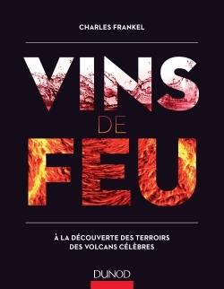 VINS DE FEU - A LA DECOUVERTE DES TERROIRS DES VOLCANS CELEBRES
