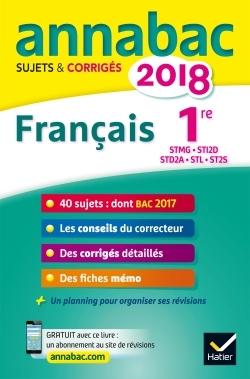ANNALES ANNABAC 2018 FRANCAIS 1RE STMG, STI2D, STD2A, STL, ST2S