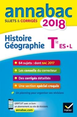 ANNALES ANNABAC 2018 HISTOIRE-GEOGRAPHIE TLE L, ES