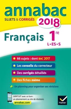 ANNALES ANNABAC 2018 FRANCAIS 1RE L, ES, S