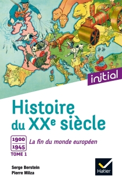INITIAL - HISTOIRE DU XXE SIECLE TOME 1