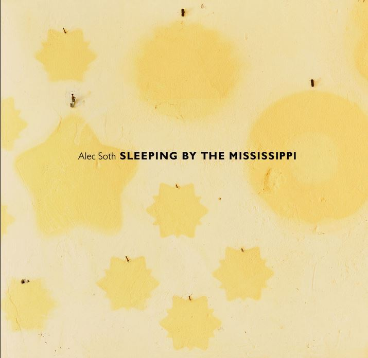 ALEC SOTH SLEEPING BY THE MISSISSIPPI /ANGLAIS