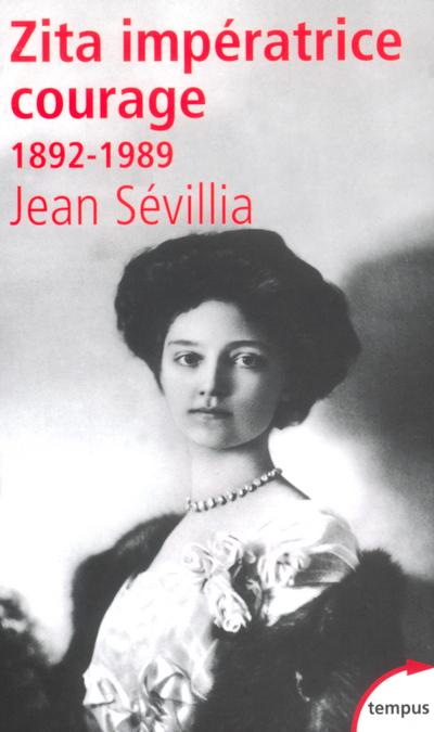 ZITA, IMPERATRICE COURAGE 1892-1989