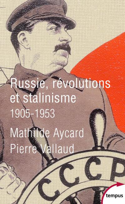 RUSSIE, REVOLUTIONS ET STALINISME - 1905-1953