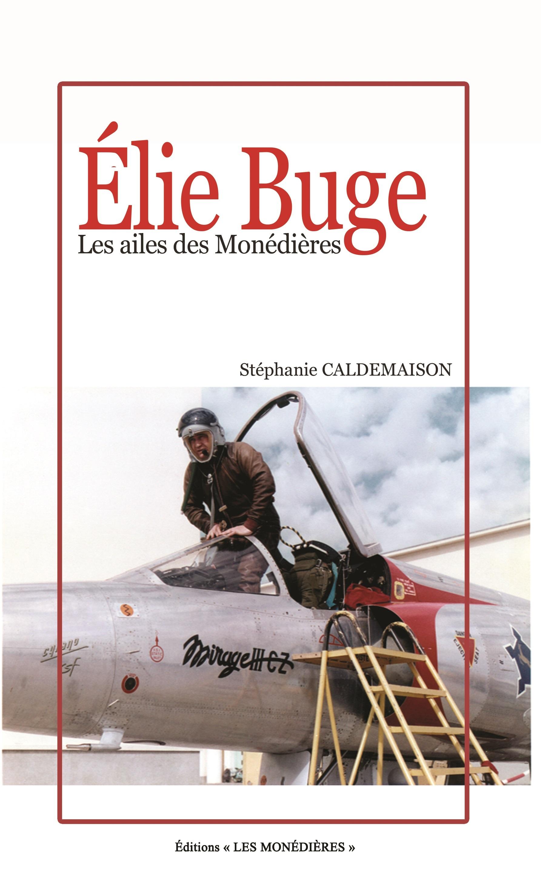 ELIE BUGE, LES AILES DES MONEDIERES