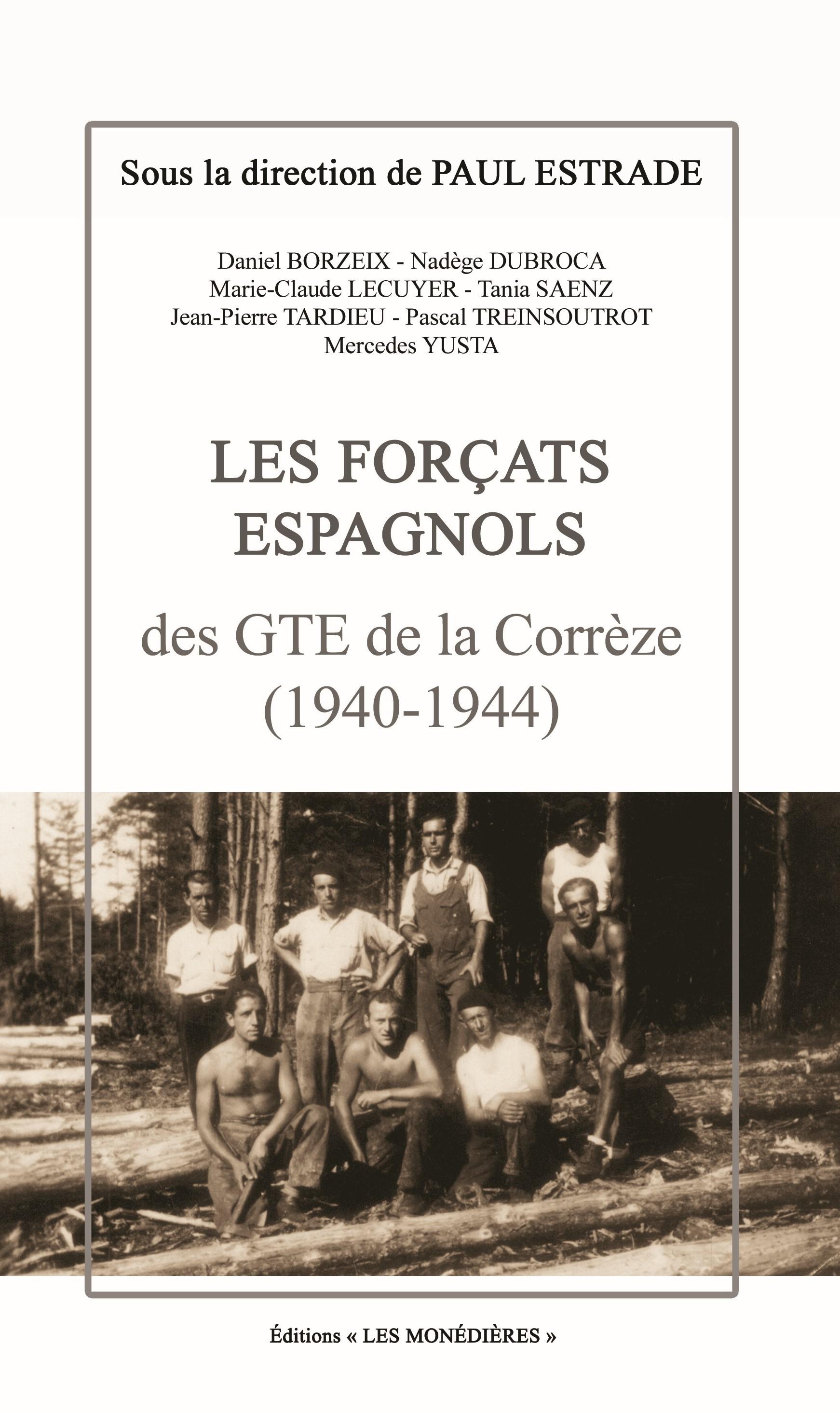 LES FORCATS ESPAGNOLS DES GTE DE LA CORREZE (1940-1944)