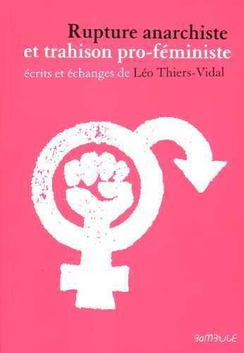RUPTURE ANARCHISTE ET TRAHISON PRO-FEMINISTE