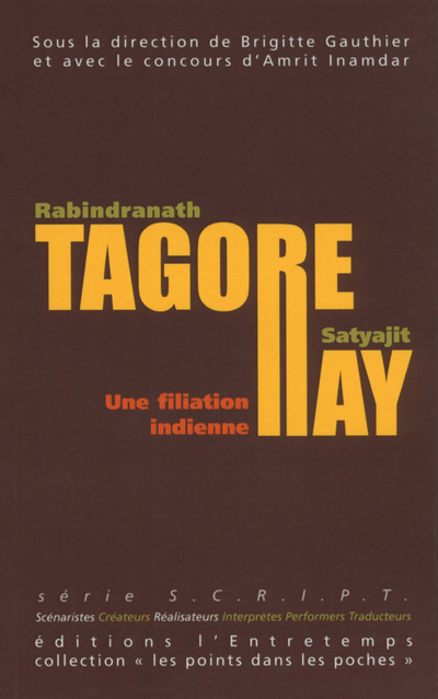TAGORE - RAY : UNE FILIATION INDIENNE