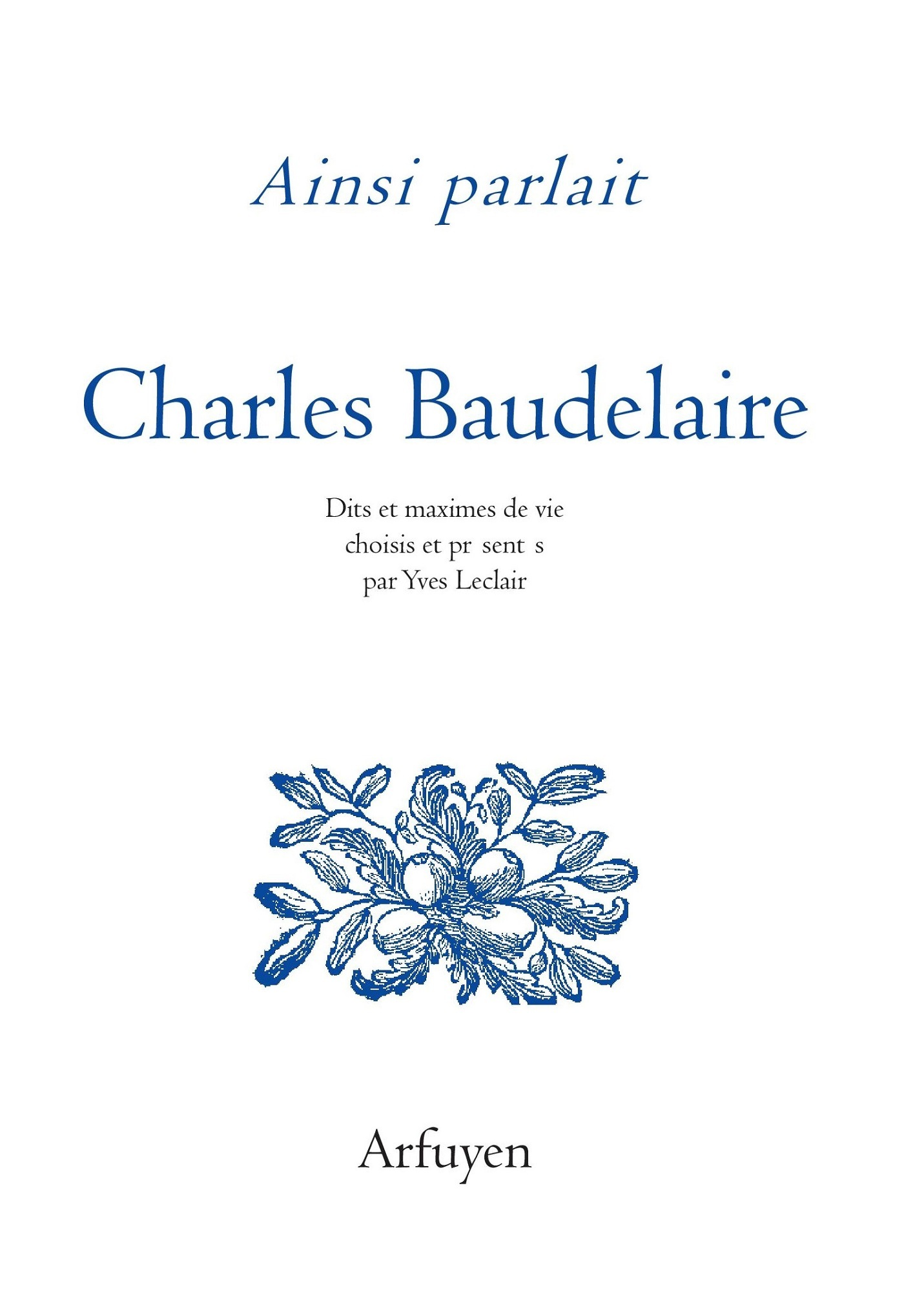 AINSI PARLAIT CHARLES BAUDELAIRE