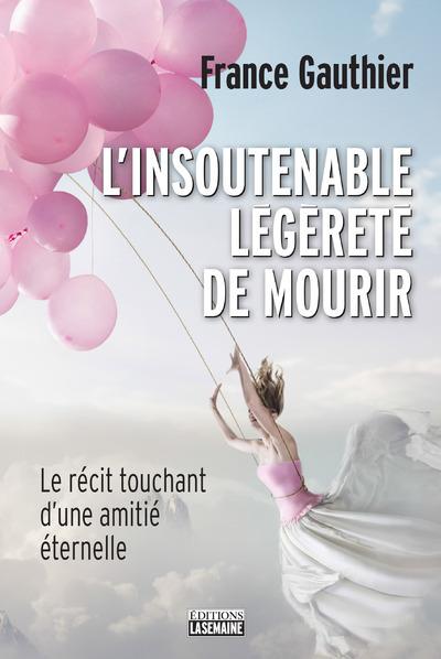 L'INSOUTENABLE LEGERETE DE MOURIR