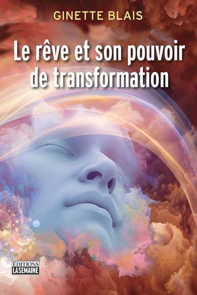 LE REVE ET SON POUVOIR DE TRANSFORMATION