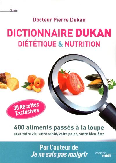 DICTIONNAIRE DUKAN DIETETIQUE & NUTRITION