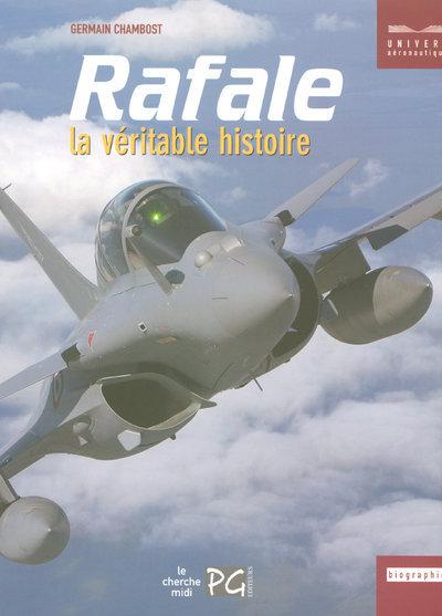RAFALE, LA VERITABLE HISTOIRE