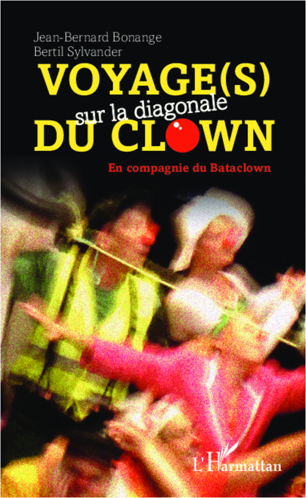 VOYAGES SUR LA DIAGONALE DU CLOWN EN COMPAGNIE DE BATACLOWN