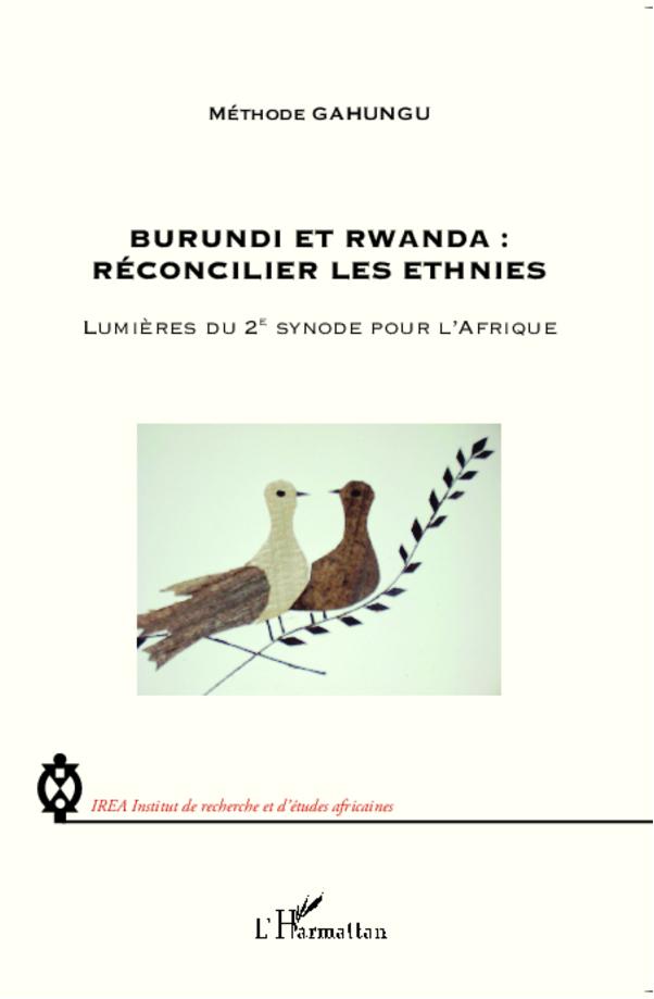 BURUNDI ET RWANDA RECONCILIER LES ETHNIES LUMIERES DU 2E SYNODE POUR L'AFRIQUE