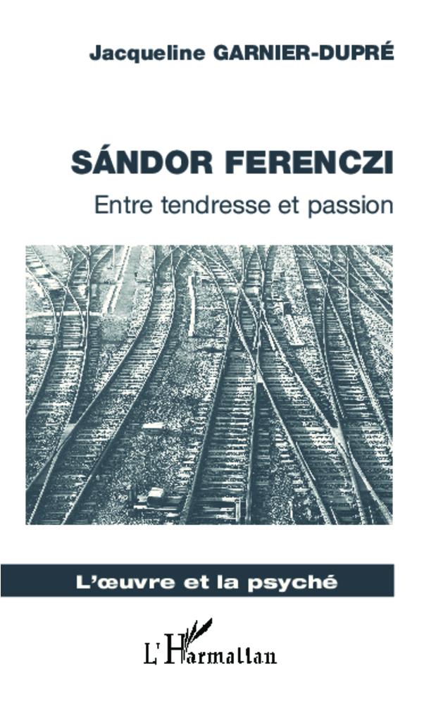 SANDOR FERENCZI ENTRE TENDRESSE ET PASSION