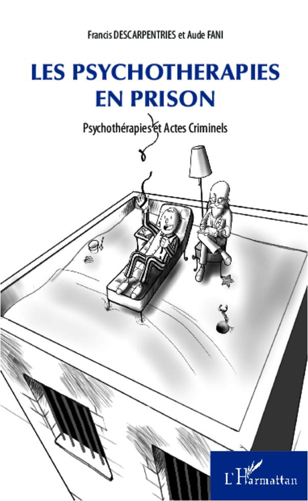 PSYCHOTHERAPIES EN PRISON PSYCHOTHERAPIES ET ACTES CRIMINELS
