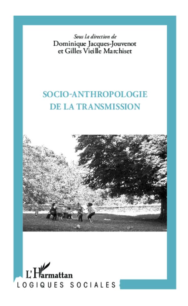 SOCIO ANTRHOPOLOGIE DE LA TRANSMISSION  MAH