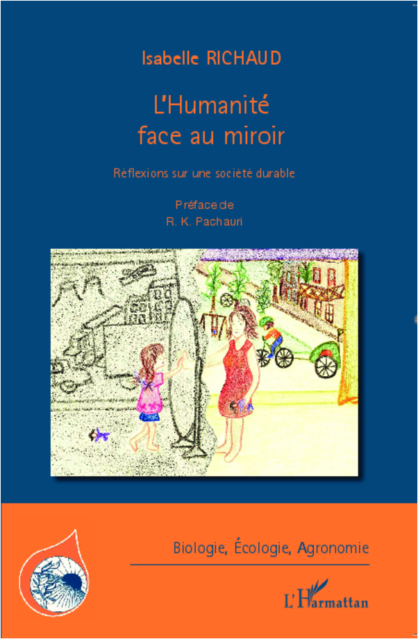 HUMANITE FACE AU MIROIR REFLEXIONS SUR UNE SOCIETE DURABLE