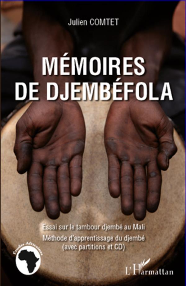 MEMOIRES DE DJEMBEFOLA (LIVRE CD) ESSAI SUR LE TAMBOUR DJEMBE AU MALI METHODE D'APPRENTISSAGE DU DJE