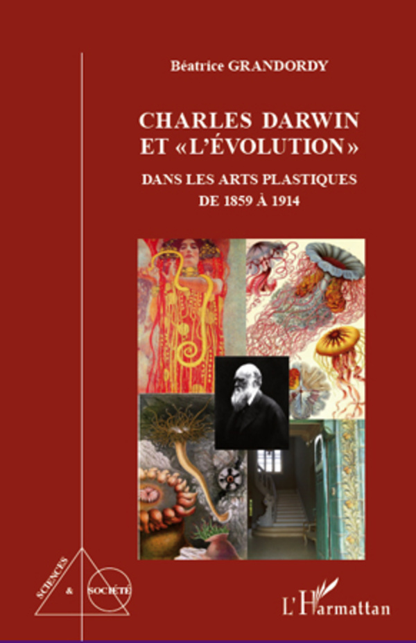 CHARLES DARWIN ET L'EVOLUTION DANS LES ARTS PLASTIQUES DE 1859 A 1914