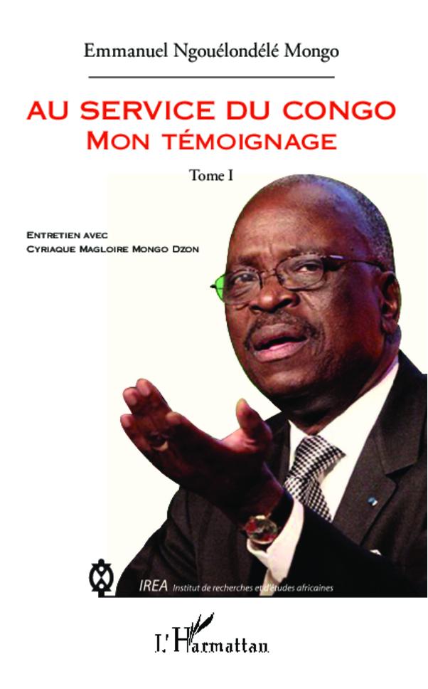 AU SERVICE DU CONGO (T 1) MON TEMOIGNAGE