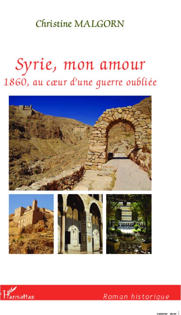 SYRIE MON AMOUR 1860 AU COEUR D'UNE GUERRE OUBLIEE