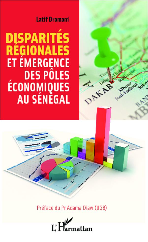 DISPARITES REGIONALES ET EMERGENCE DES POLES ECONOMIQUES AU SENEGAL