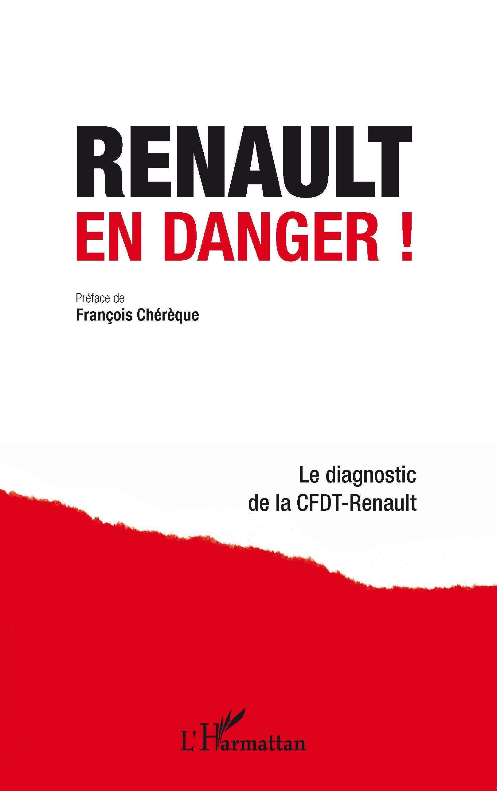 RENAULT EN DANGER LE DIAGNOSTIC DE LA CFDT RENAULT